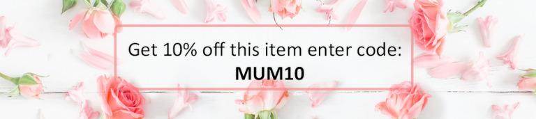 Get 10% off this item enter code MUM10